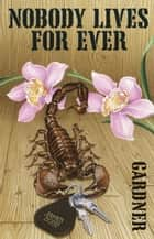 Nobody Lives For Ever ebook by John Gardner