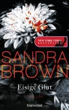 Eisige Glut - Thriller ebook by Sandra Brown, Christoph Göhler