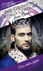 The Gryphon King's Consort ebook by Jenn Burke