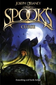 The Spook's Curse - Book 2 ebook by Joseph Delaney