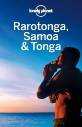 Lonely Planet Rarotonga, Samoa & Tonga ebook by Lonely Planet,Craig McLachlan,Brett Atkinson,Celeste Brash