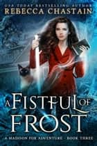 A Fistful of Frost ebook by Rebecca Chastain