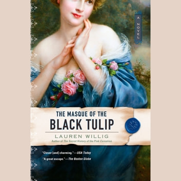 The Masque of the Black Tulip audiobook by Lauren Willig
