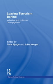 Leaving Terrorism Behind - Individual and Collective Disengagement ebook by Tore Bjorgo,John Horgan