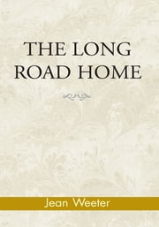The Long Road Home ebook by Jean Weeter