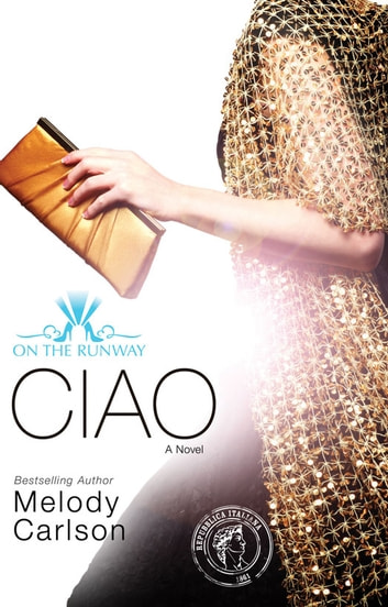 Ciao ebook by Melody Carlson