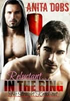 Reluctant in the Ring - The Straight Knock-out ebook by