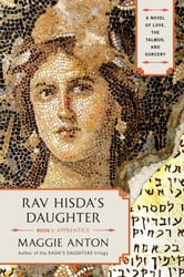 Rav Hisda's Daughter, Book I: Apprentice - A Novel of Love, the Talmud, and Sorcery ebook by Maggie Anton