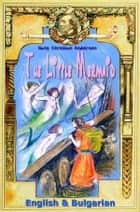 The Little Mermaid: English & Bulgarian ebook by Hans Christian Andersen