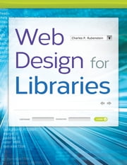 Web Design for Libraries ebook by Charles P. Rubenstein