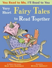 You Read to Me, I'll Read to You: (3) Very Short Fairy Tales to Read Together ebook by Mary Ann Hoberman,Michael Emberley