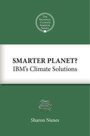Smarter Planet? - IBM's Climate Solutions ebook by Sharon Nunes,Eban Goodstein