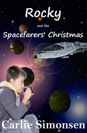 Rocky and the Spacefarers' Christmas ebook by Carlie Simonsen