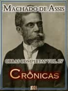 Crônicas de Machado de Assis - Obras Completas ebook by Machado de Assis