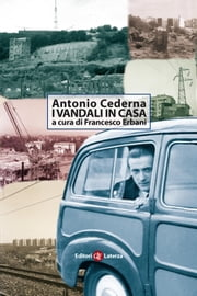 I vandali in casa - Cinquant'anni dopo ebook by Antonio Cederna, Francesco Erbani