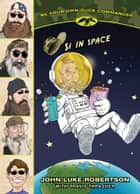 Si in Space ebook by John Luke Robertson, Travis Thrasher