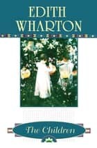 The Children ebook by Edith Wharton