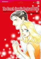 THE FRENCH COUNT'S PREGNANT BRIDE (Harlequin Comics) - Harlequin Comics ebook by Catherine Spencer, Amie Hayasaka