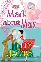 Mad About Max ebook by Holly Jacobs