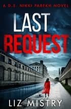 Last Request (Detective Nikki Parekh, Book 1) ebook by
