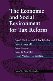 The Economic and Social Environment for Tax Reform ebook by Allan Maslove