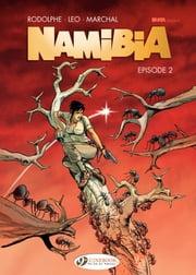 Namibia - Episode 2 ebook by Bertrand Marchal,Leo,Rodolphe