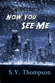 Now You See Me ebook by S.Y. Thompson