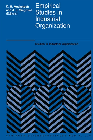 Empirical studies in industrial organization ebook di empirical studies in industrial organization essays in honor of leonard w weiss ebook by fandeluxe Choice Image