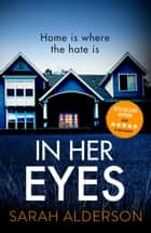 In Her Eyes - an unputdownable, twisty psychological thriller ebook by
