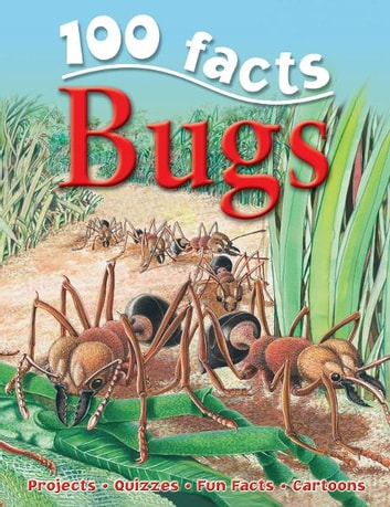 100 Facts Bugs ebook by Miles Kelly