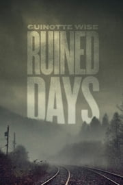 Ruined Days ebook by Guinotte Wise
