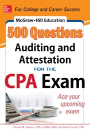McGraw-Hill Education 500 Auditing and Attestation Questions for the CPA Exam ebook by Denise M. Stefano,Darrel Surett