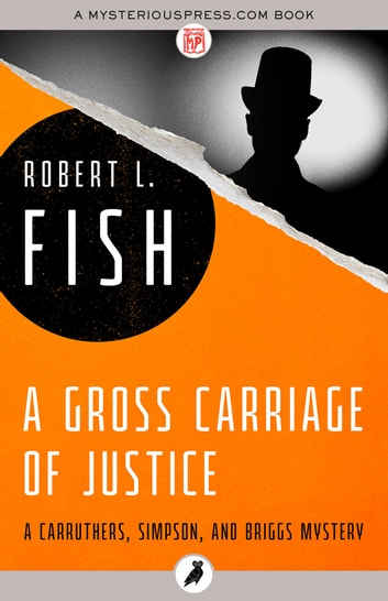 A Gross Carriage of Justice ebook by Robert L. Fish