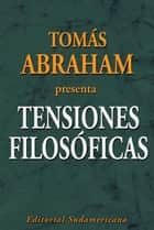 Tensiones filosóficas ebook by Tomás Abraham