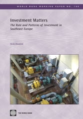 Investment Matters: The Role And Patterns Of Investment In Southeast Europe ebook by Handjiski Borko