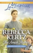 The Amish Mother 電子書 by Rebecca Kertz
