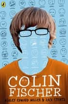 Colin Fischer ebook by Ashley Miller, Zack Stentz