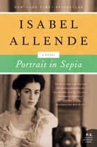 Portrait in Sepia - A Novel ebook by Isabel Allende