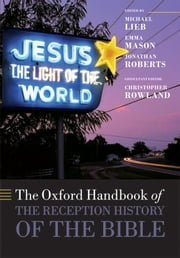 The Oxford Handbook of the Reception History of the Bible ebook by Michael Lieb,Emma Mason,Jonathan Roberts