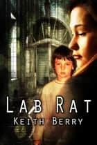 Lab Rat 2020: Mind = Machine ebook by Keith Berry