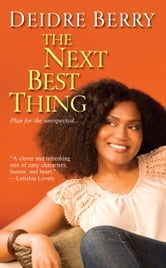 The Next Best Thing ebook by Deidre Berry