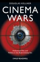 Cinema Wars ebook by Douglas M. Kellner