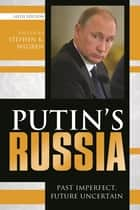 Putin's Russia - Past Imperfect, Future Uncertain ebook by Stephen K. Wegren