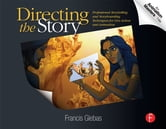 Directing the Story - Professional Storytelling and Storyboarding Techniques for Live Action and Animation ebook by Francis Glebas