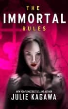 The Immortal Rules eBook par Julie Kagawa