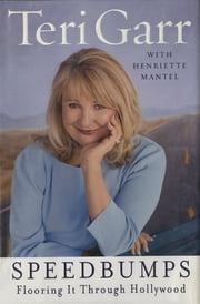 Speedbumps - Flooring It Through Hollywood ebook by Teri Garr,Henriette Mantel