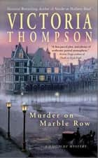 Murder on Marble Row - A Gaslight Mystery ebook by Victoria Thompson