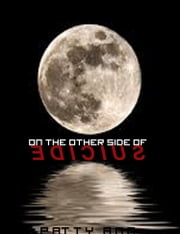 On the Other Side of Suicide ebook by Patty Ann