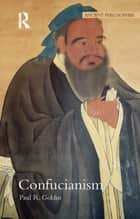 Confucianism ebook by Paul R. Goldin
