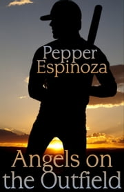 Angels On The Outfield ebook by Pepper Espinoza
